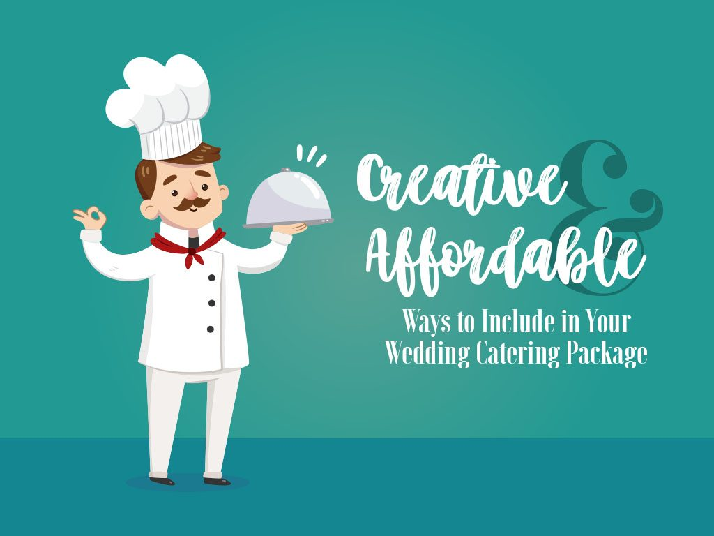 Creative and Affordable Ways to Include in Your Wedding Catering Package