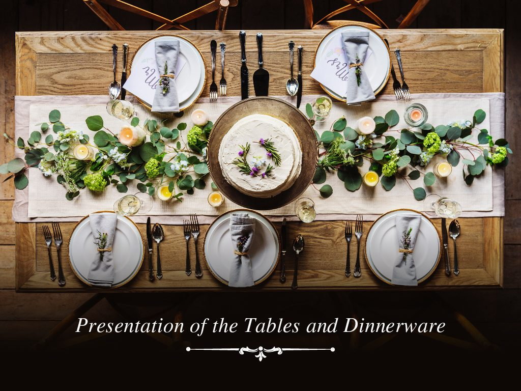 Presentation of the tables and dinnerware
