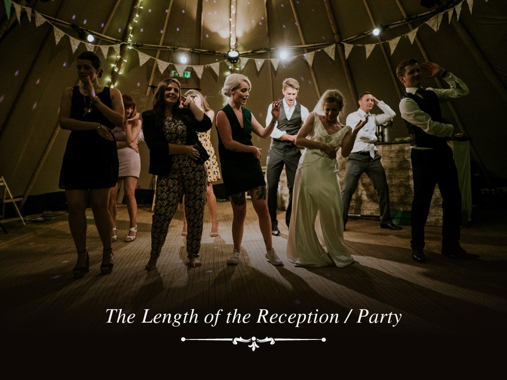 The length of the Reception/Party