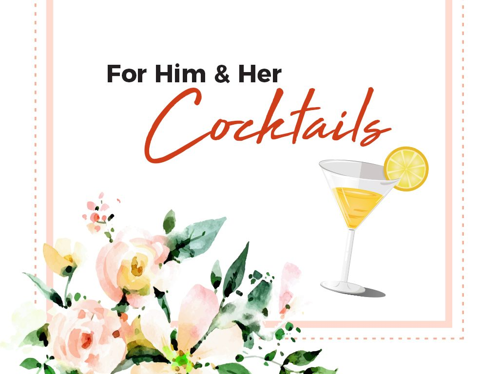 For Him and For Her Cocktails