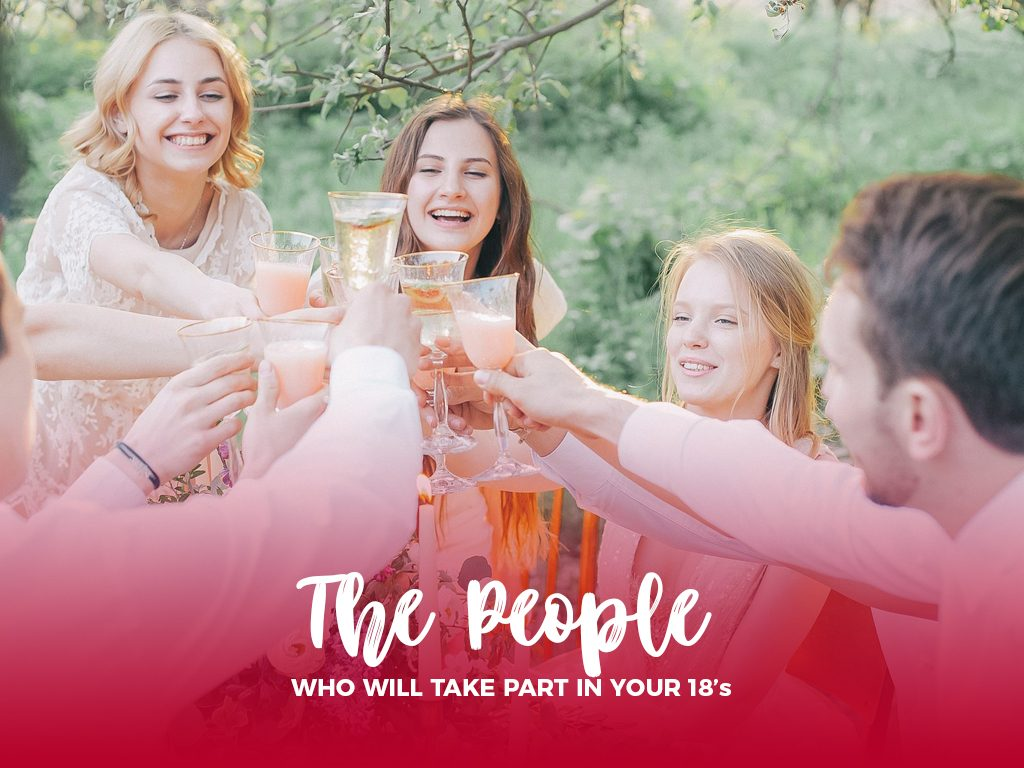 The people who will take part on your 18's