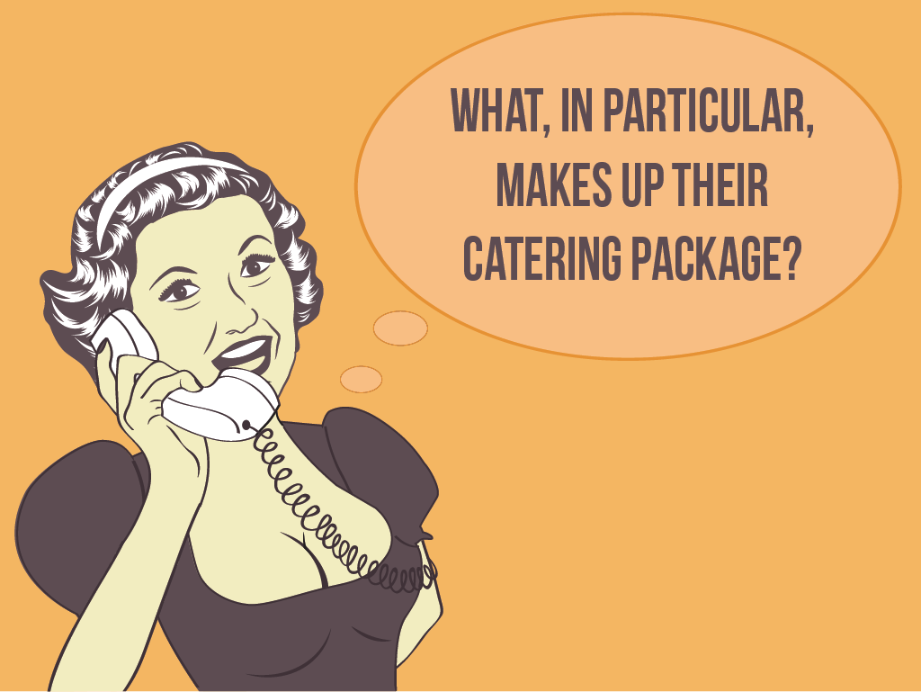 Question #2: What, in particular, makes up their catering package?