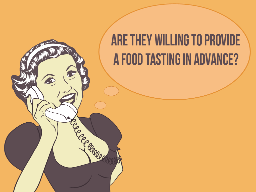 Question #5: Are they willing to provide a food tasting in advance?