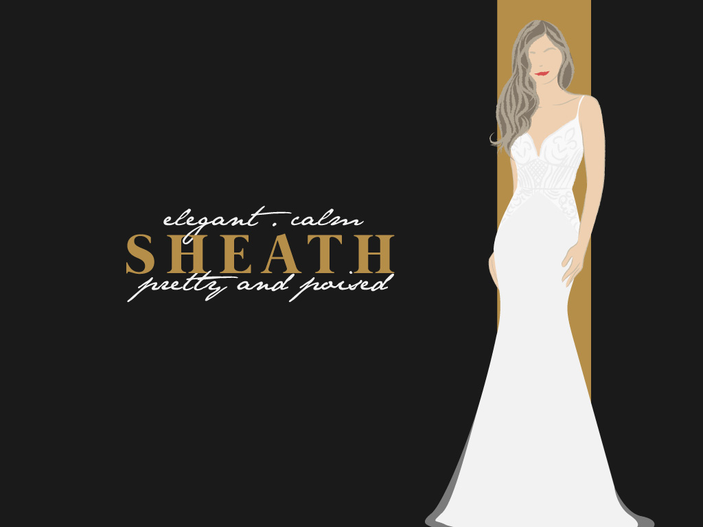 Sheath (Elegant, Calm, Pretty and Poised)