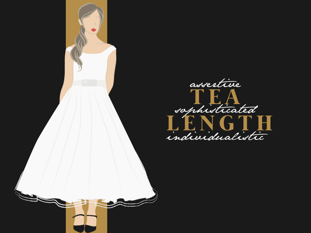 Tea Length (Sophisticated, Individualistic, Assertive)