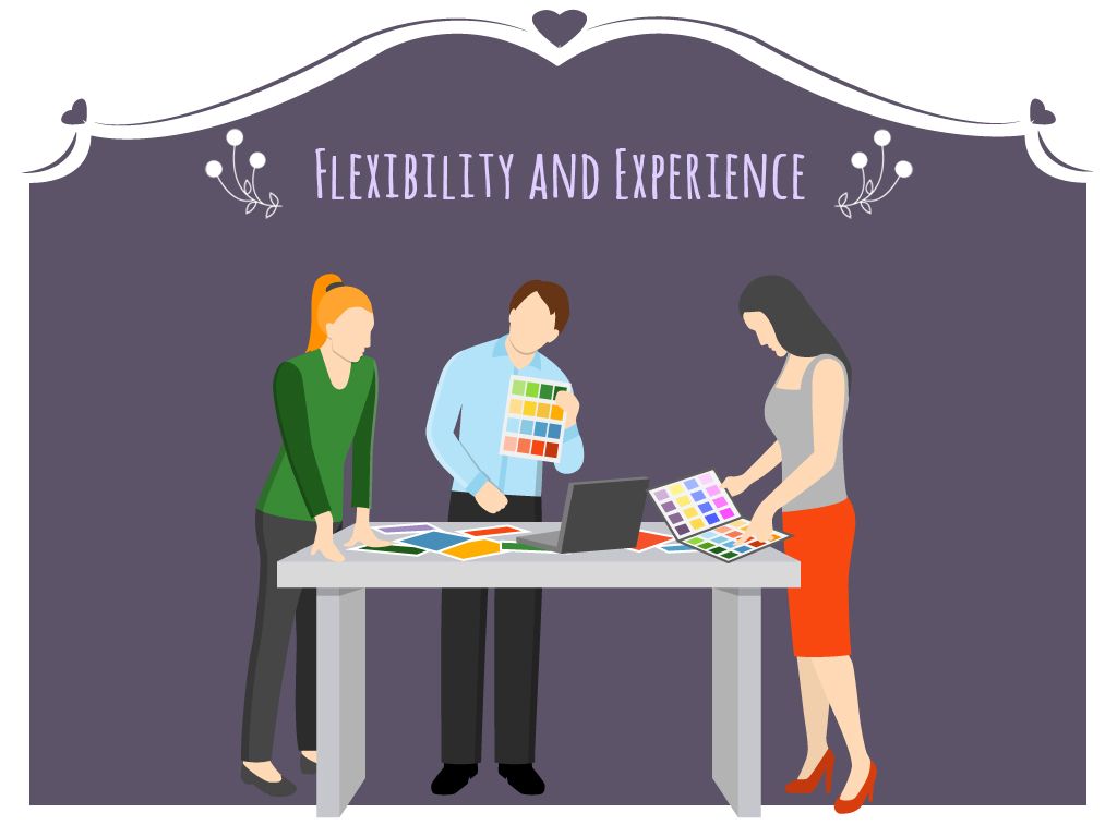 Flexibility And Experience