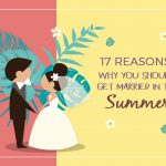 17 Reasons Why You Should Get Married In The Summer