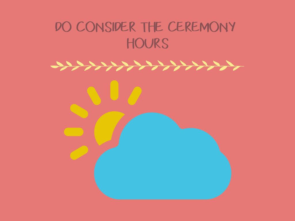 Do Consider The Ceremony Hours