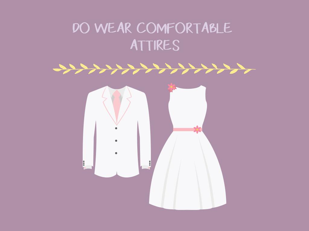 Do Wear Comfortable Attires