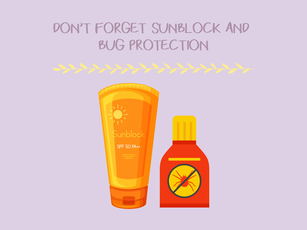 Don't Forget Sunblock And Bug Protection