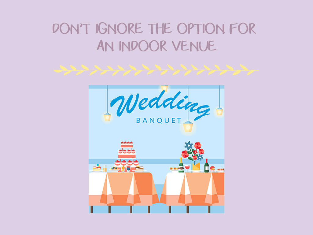 Don't Ignore The Option For An Indoor Venue