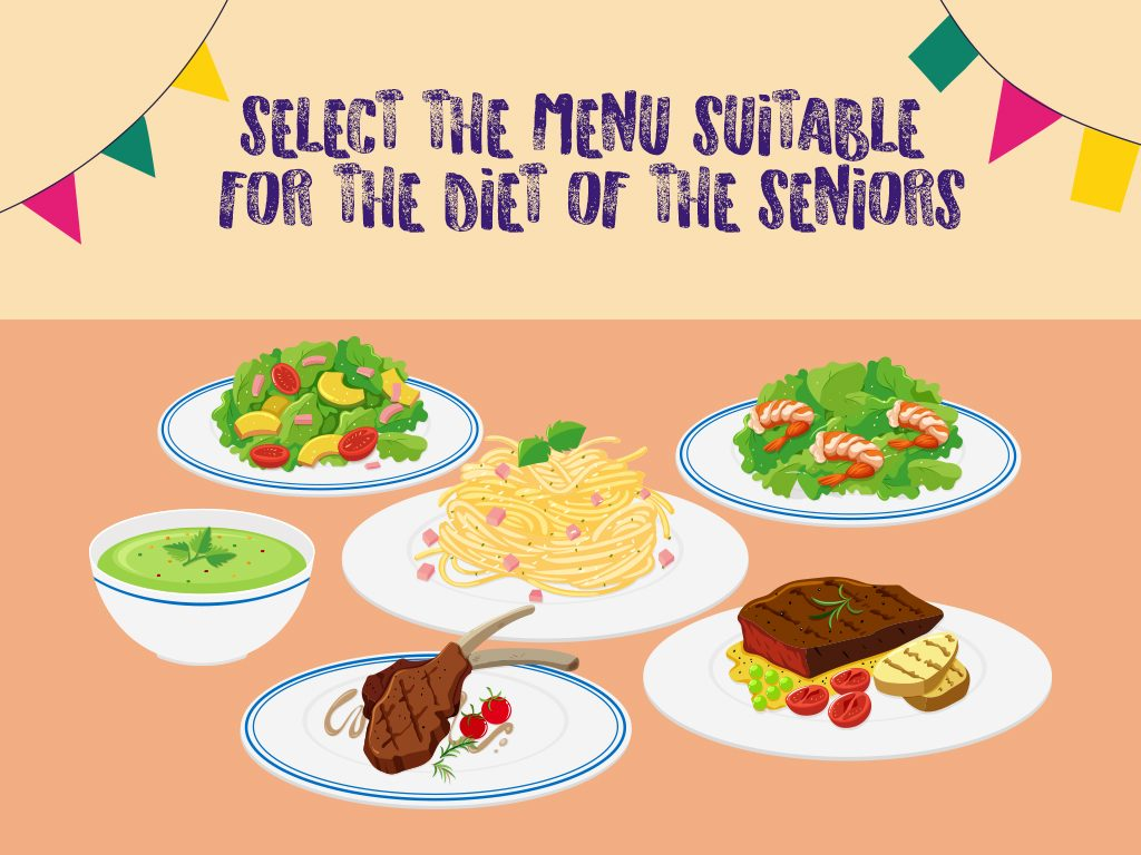 Select The Menu Suitable For The Diet Of The Seniors