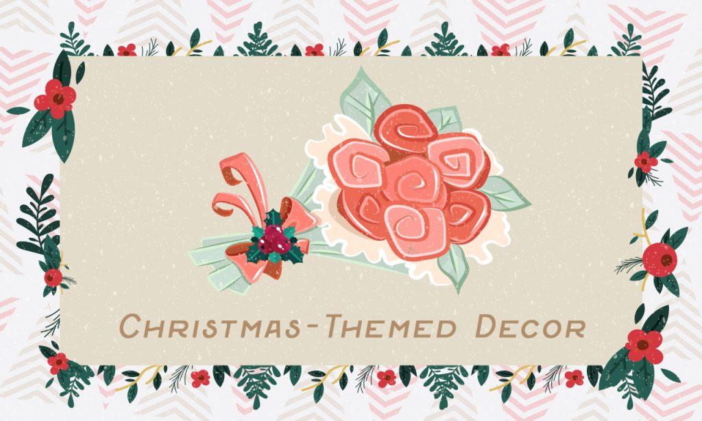 Christmas Themed Decor